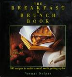 The Breakfast and Brunch Book - 100 Recipes to Make a Meal Worth Getting Up For