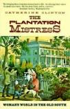 The Plantation Mistress - Woman's World in the Old South