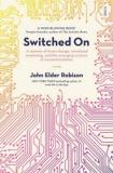 Switched On - A Memoir of Brain Change, Emotional Awakening, and the Emerging Science of Neurostimulation