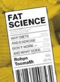 Fat Science - Why Diets and Exercise Don't Work - and What Does
