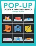 Pop-Up Design and Paper Mechanics - 18 Shapes to Make
