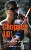 Chopper 10 1/2 - The Popcorn Gangster