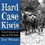 Hard Case Kiwis, Colourful Characters and Unique Tales of New Zealand