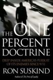 The One Percent Doctrine - Deep Inside America's Pursuit of Its Enemies Since 9/11