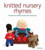 Knitted Nursery Rhymes: Recreate the Traditional Tales with Knitted Toys