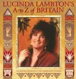 Lucinda Lambton's A to Z of Britain - A Glorious Elaboration of the Triumphant Television Series