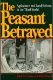 The Peasant Betrayed - Agriculture and Land Reform in the Third World
