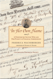In Her Own Name - A Nineteenth-Century Wife and Her Pursuit of Financial Independence