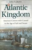 Atlantic Kingdom - America's Contest with Cunard in the Age of Sail and Steam