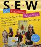 Sew Everything Workshop - The Complete Step-by-Step Beginner's Guide