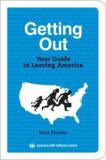 Getting Out - Your Guide to Leaving America - Process Self-Reliance Series