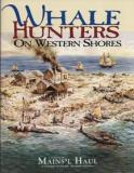 Whale Hunters on Western Shores - A Production of Mains'l Haul - A Journal of Pacific Maritime History