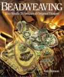 Beadweaving - New Needle Techniques and Original Designs