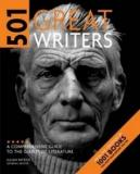 501 Great Writers - A Comprehensive Guide to the Giants of Literature