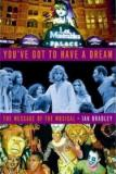 You've Got to Have a Dream - The Message of the Musical