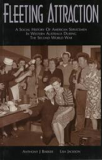 Fleeting Attraction - A Social History of American Servicemen in Western Australia During the Second World War
