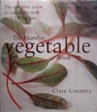 The Hamlyn Vegetable Book - The Complete Guide to Vegetables with over 100 Recipes