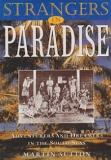 Strangers in Paradise - Adventurers and Dreamers in the South Seas