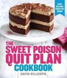 The Sweet Poison Quit Plan Cookbook - Enjoy Delicious Sugar-Free Baking
