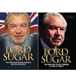 Lord Sugar - The Man Who Revolutionised British Business
