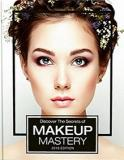 Discover the Secrets of Makeup Mastery - 2018 Edition