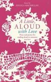 A Little Aloud with Love - Prose and Poetry for Reading Aloud to Someone You Love