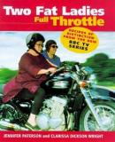 Two Fat Ladies - Full Throttle