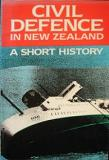 Civil Defence in New Zealand - A Short History