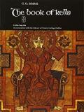 The Book of Kells - A Selection of Pages Reproduced with Description