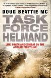 Task Force Helmand - Life, Death, and Combat on the Afghan Front Line
