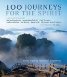 100 Journeys for the Spirit - Sacred, Inspiring, Mysterious, Enlightening