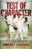 Test of Character - Confessions of Cricket Legends