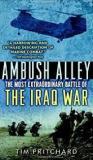 Ambush Alley - The Most Extraordinary Battle of the Iraq War
