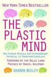 The Plastic Mind - New Science Reveals Our Extraordinary Potential to Transform Ourselves
