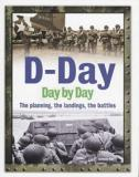 D-Day - Day by Day - The Planning, the Landings, the Battles