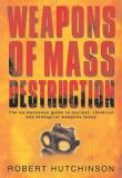 Weapons of Mass Destruction - The No-Nonsense Guide to Nuclear, Chemical and Biological Weapons Today
