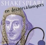 Shakespeare on Doctors and Lawyers