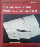 The Air War in the West - June 1941-April 1945 - The Military History of World War II - Volume 7