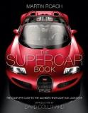 The Supercar Book for Boys - The Complete Guide to the Machines that Make Our Jaws Drop