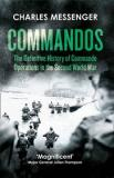 Commandos - The Definitive History of Commando Operations in the Second World War