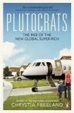 Plutocrats - The Rise of the New Global Super-Rich