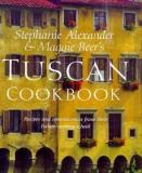 Stephanie Alexander and Maggie Beer's Tuscan Cookbook - Recipes and Reminiscences from their Italian Cooking School