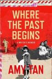 Where the Past Begins - A Writer's Memoir