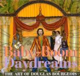 Baby-boom Dreams - The Art of Douglas Bourgeois