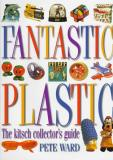 Fantastic Plastic - The Kitsch Collectors Guide