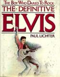 The Boy Who Dared To Rock - The Definitive Elvis