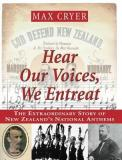 Hear Our Voices, We Entreat: The Extraordinary Story of New Zealand's National Anthems