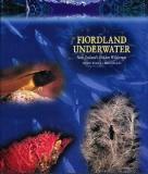Fiordland Underwater - New Zealand's Hidden Wilderness