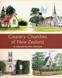 Country Churches Of New Zealand - A Collection