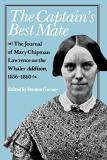 The Captain's Best Mate - The Journal of Mary Chipman Lawrence on the Whaler Addison 1856 - 1860